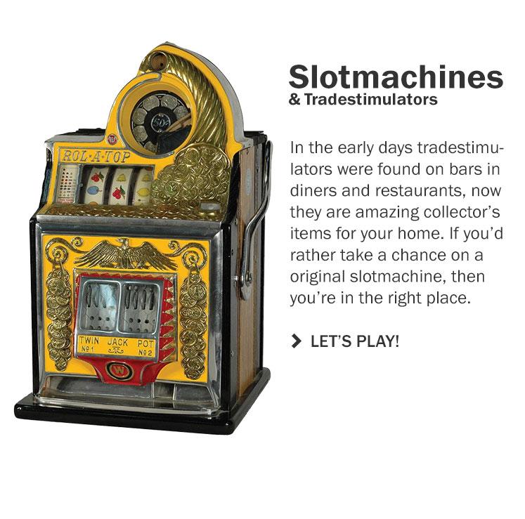 Slotmachines & Tradestimulators
