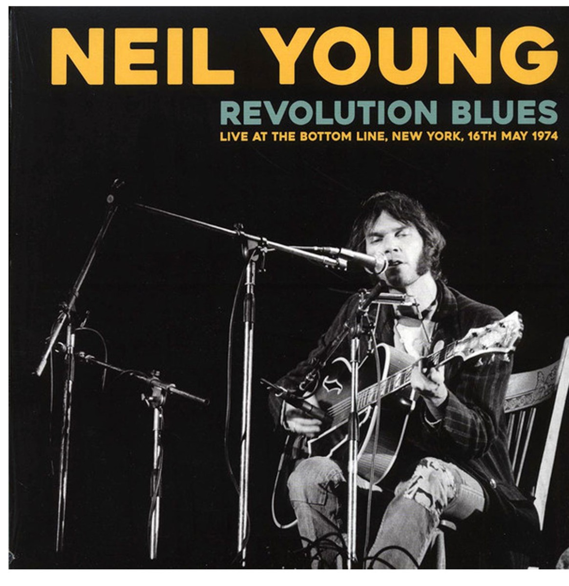 Neil Young: Revolution Blues Live At The Bottom Line, New York, 16 th May 1974