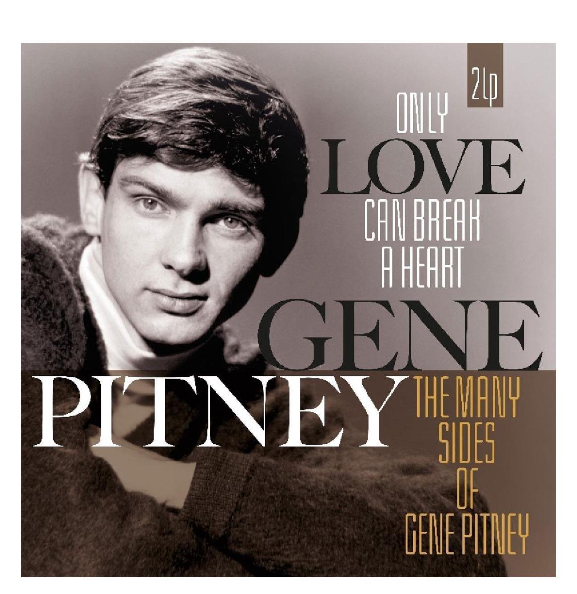 Pitney Gene - Only Love Can Break A Heart 2LP