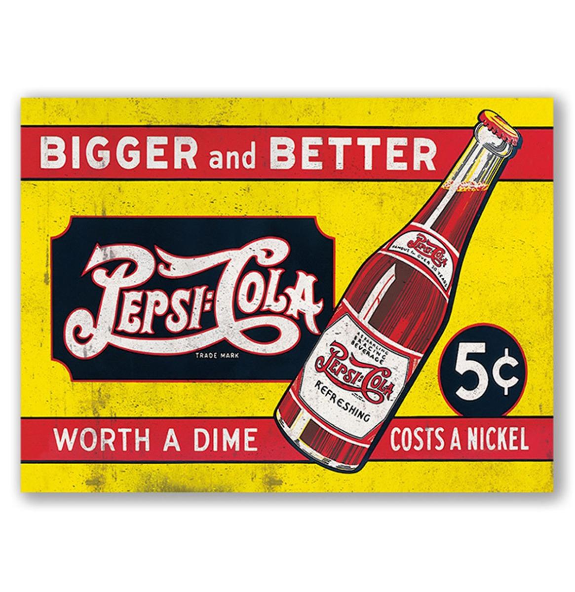 Pepsi-Cola Bigger And Better Worth A Dime, Costs A Nickel Metalen Bord Met Reliëf - 43 x 31 cm