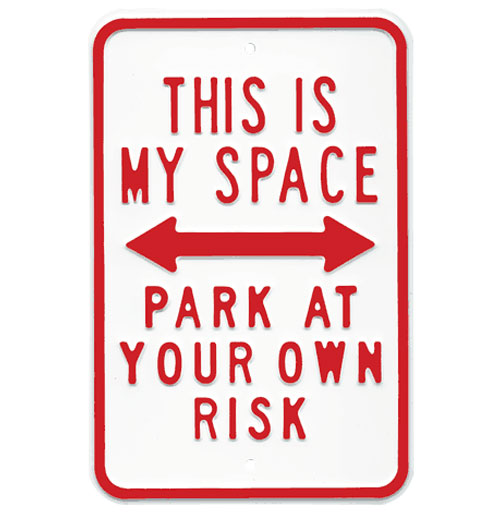 Straatbord This is my Space, Park at your own Risk