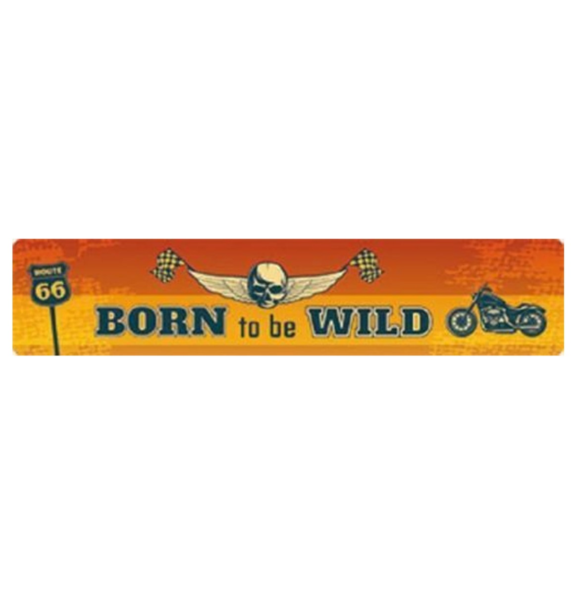 Born To Be Wild Route 66 Metalen Bord 46 x 10 cm
