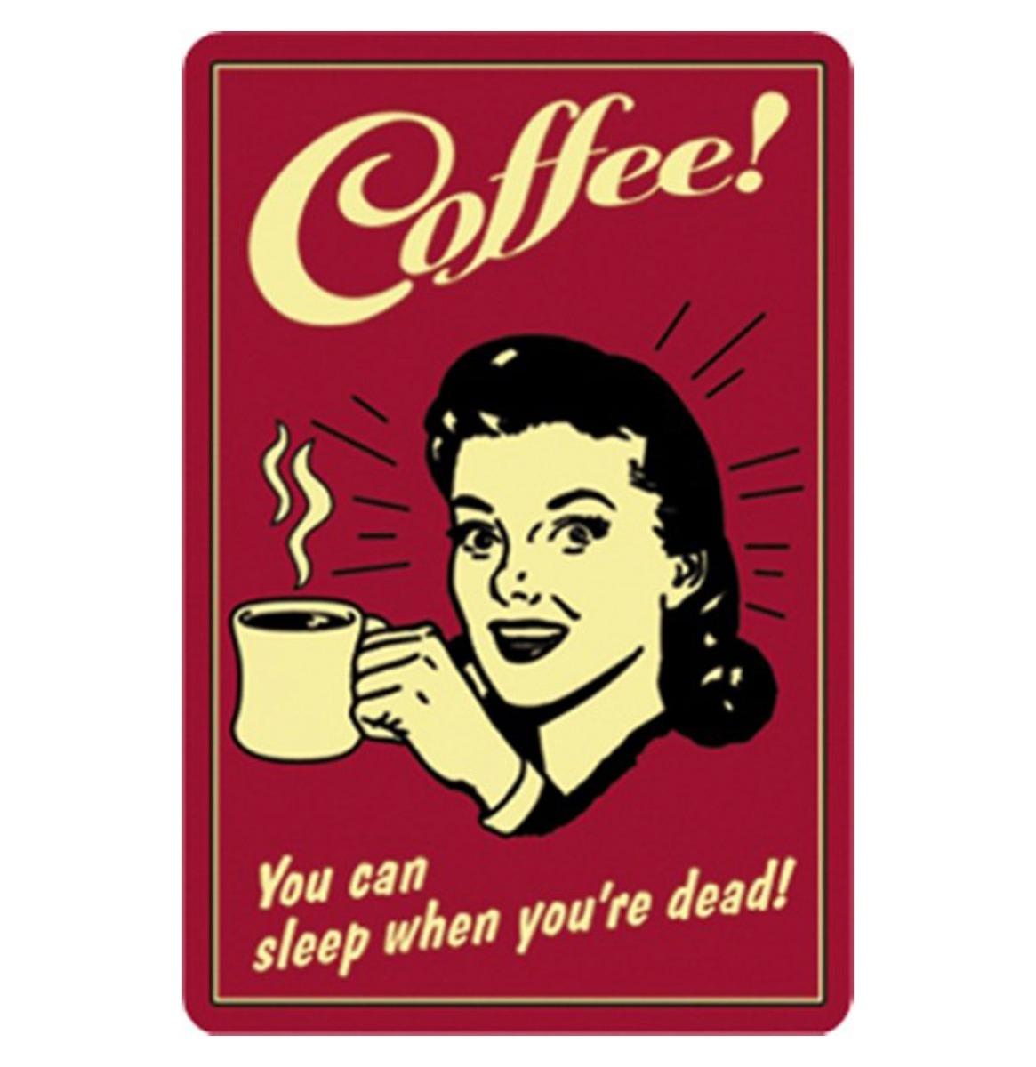 Fiftiesstore Coffee! You Can Sleep When You're Dead Metalen Bord 20 x 30 cm