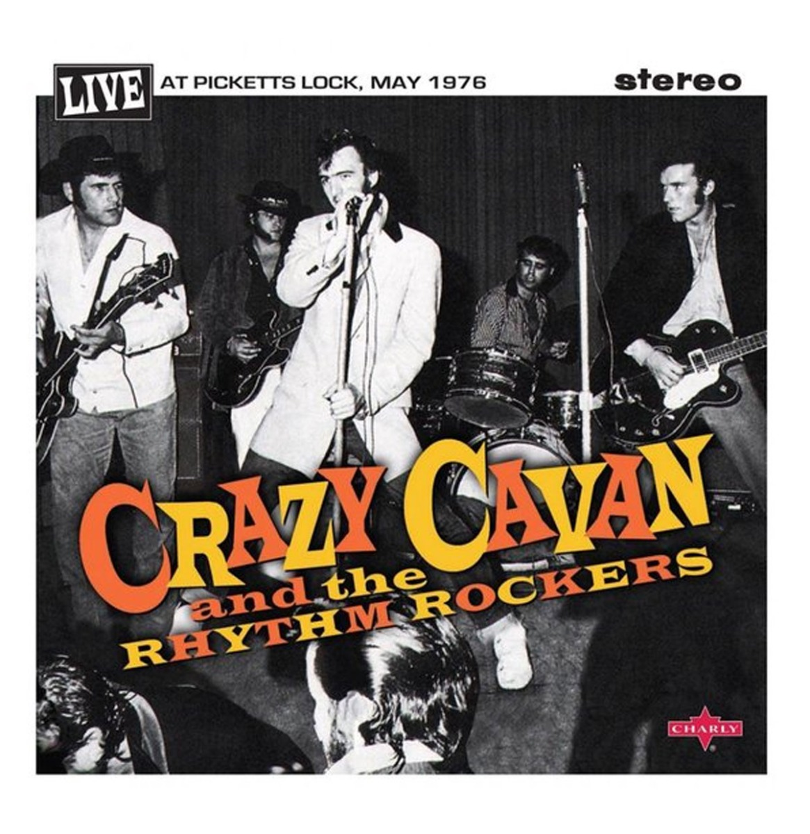 Crazy Cavan & The Rhythm Rockers - Live At Picketts Lock, May 1976 2 x 10