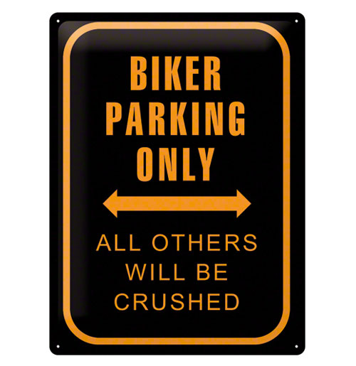 Biker Parking Only All Other Will Be Crushed Metalen Bord
