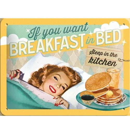 Metalen Plaat If You Want Breakfast in Bed 15 x 20 cm