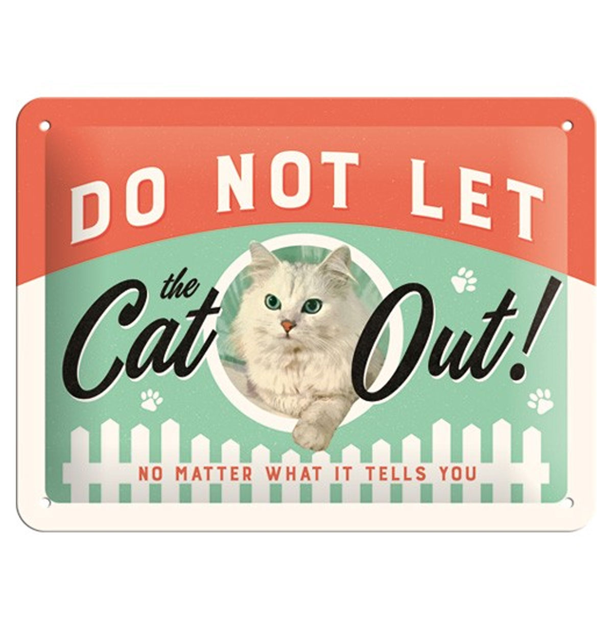 Do Not Let The Cat Out Metalen Bord