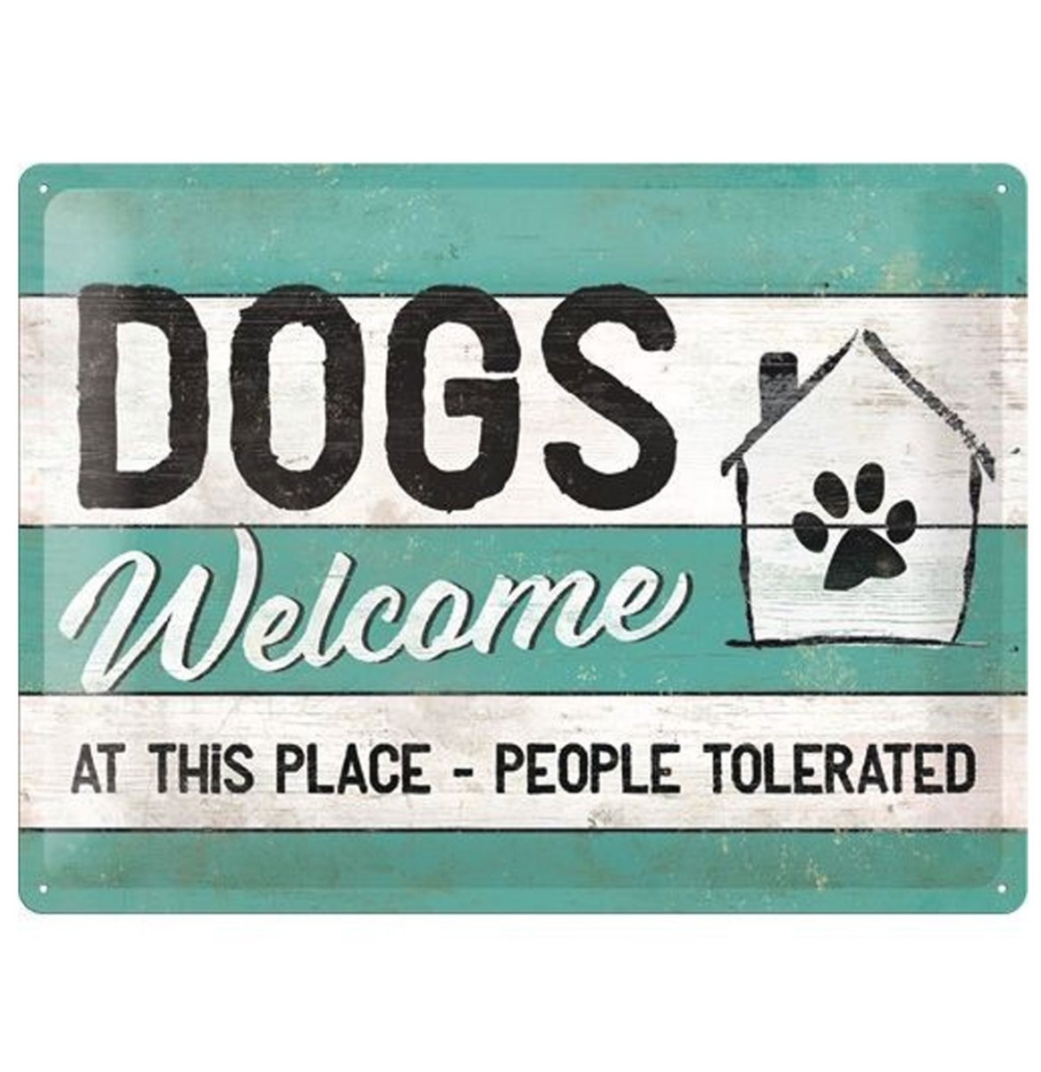 Dogs Welcome At This Place-People Tolerated Relief Metalen Bord 30 x 40 cm