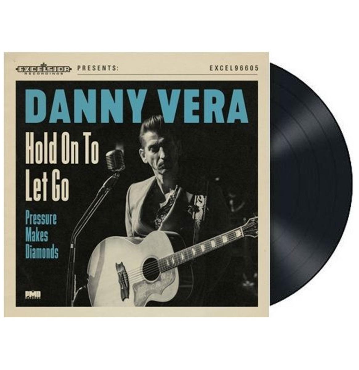 Single: Danny Vera - Hold On To Let Go / Pressure Makes Diamonds 2020 Version