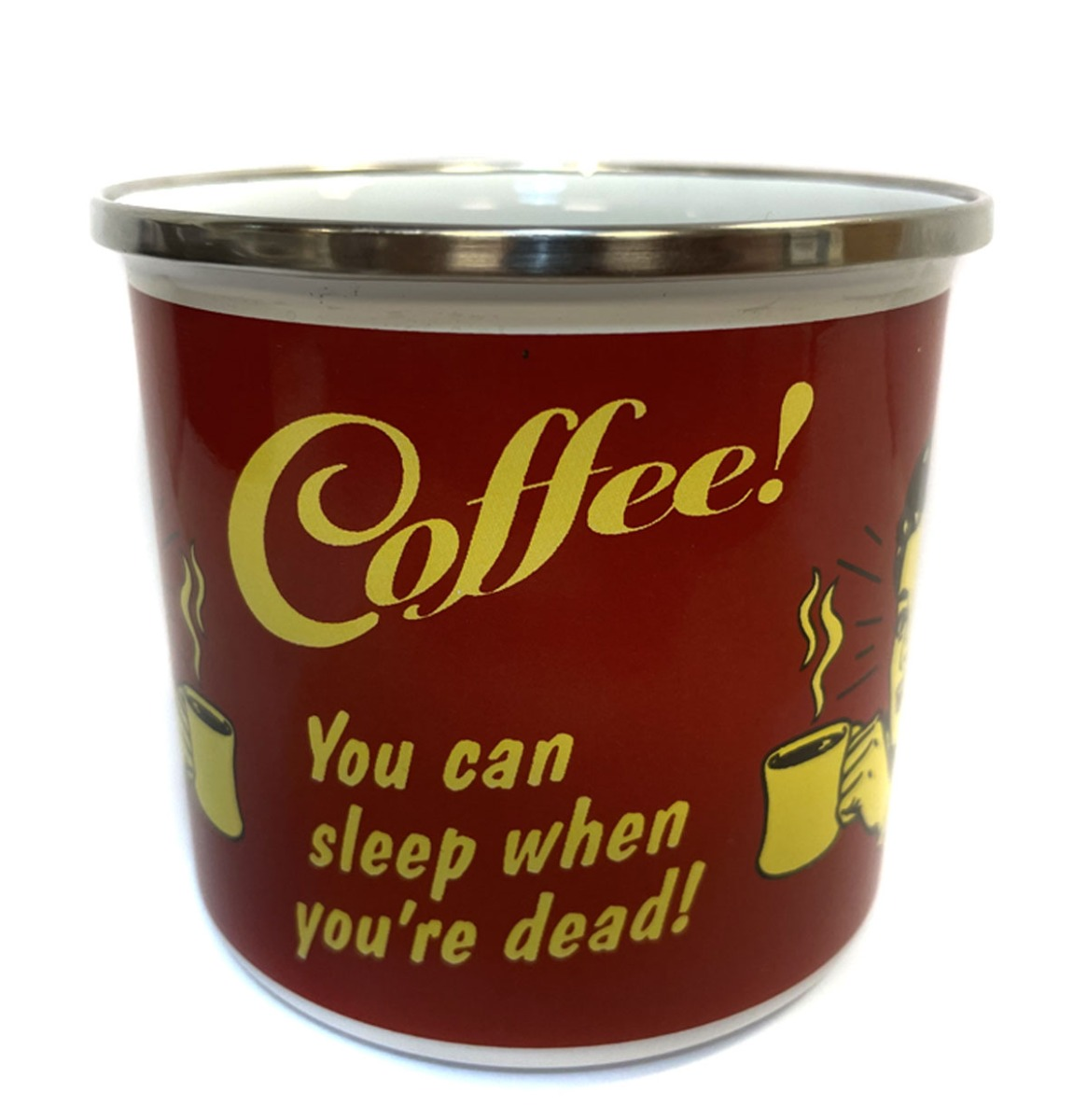 Coffee! You Can Sleep When You're Dead Emaille Mok