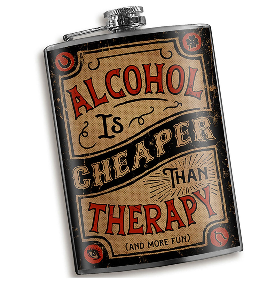 Heupfles - Alcohol is Cheaper Than Therapy