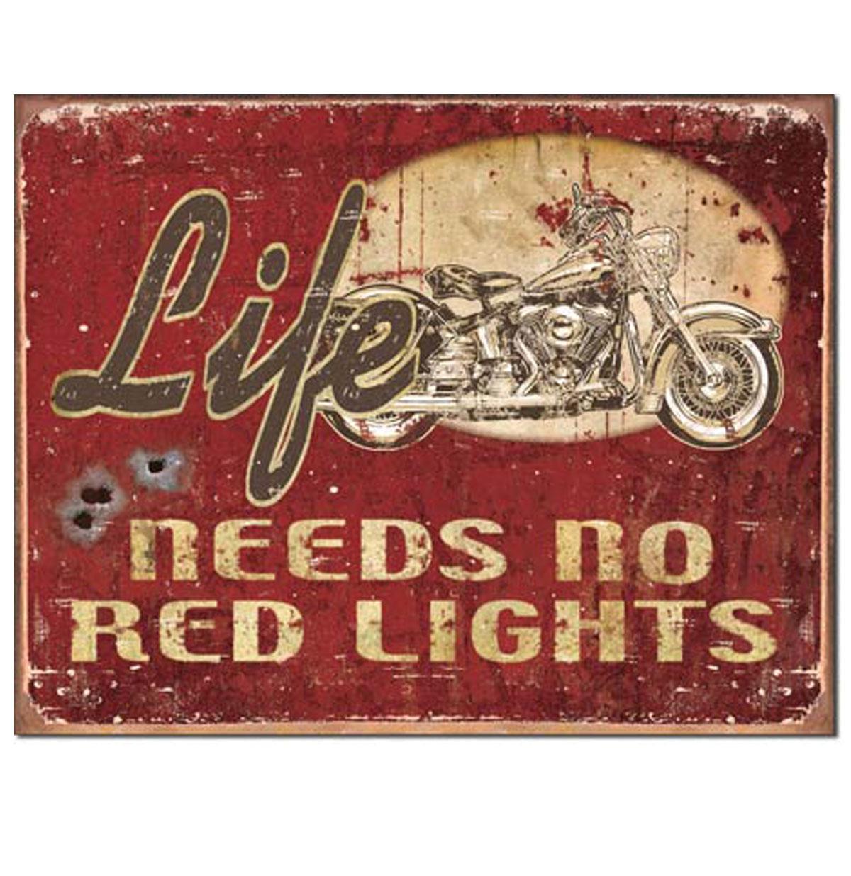 Metalen Poster Life Needs No Red Lights