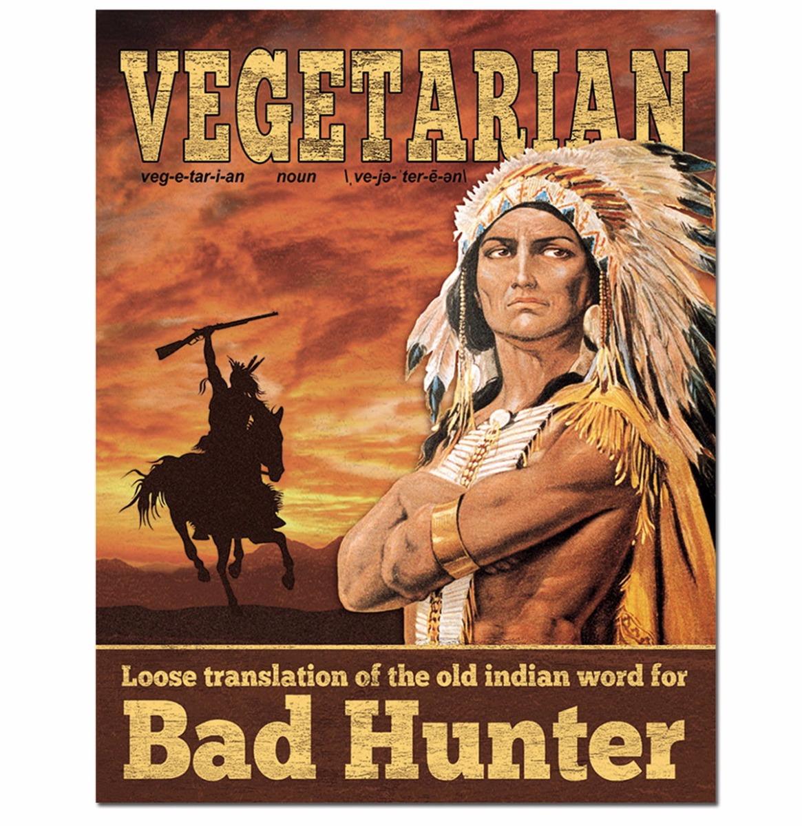 Vegetarian Indian Bad Hunter Metal Print 30 x 40 cm