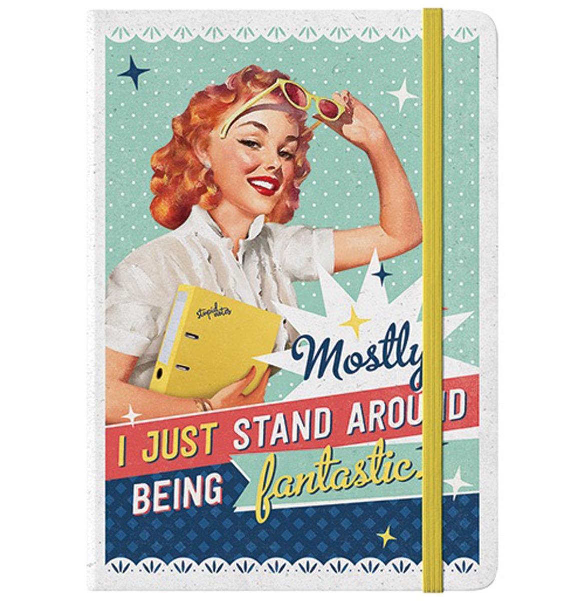 Notitieboek Stand Around Being Fantastic