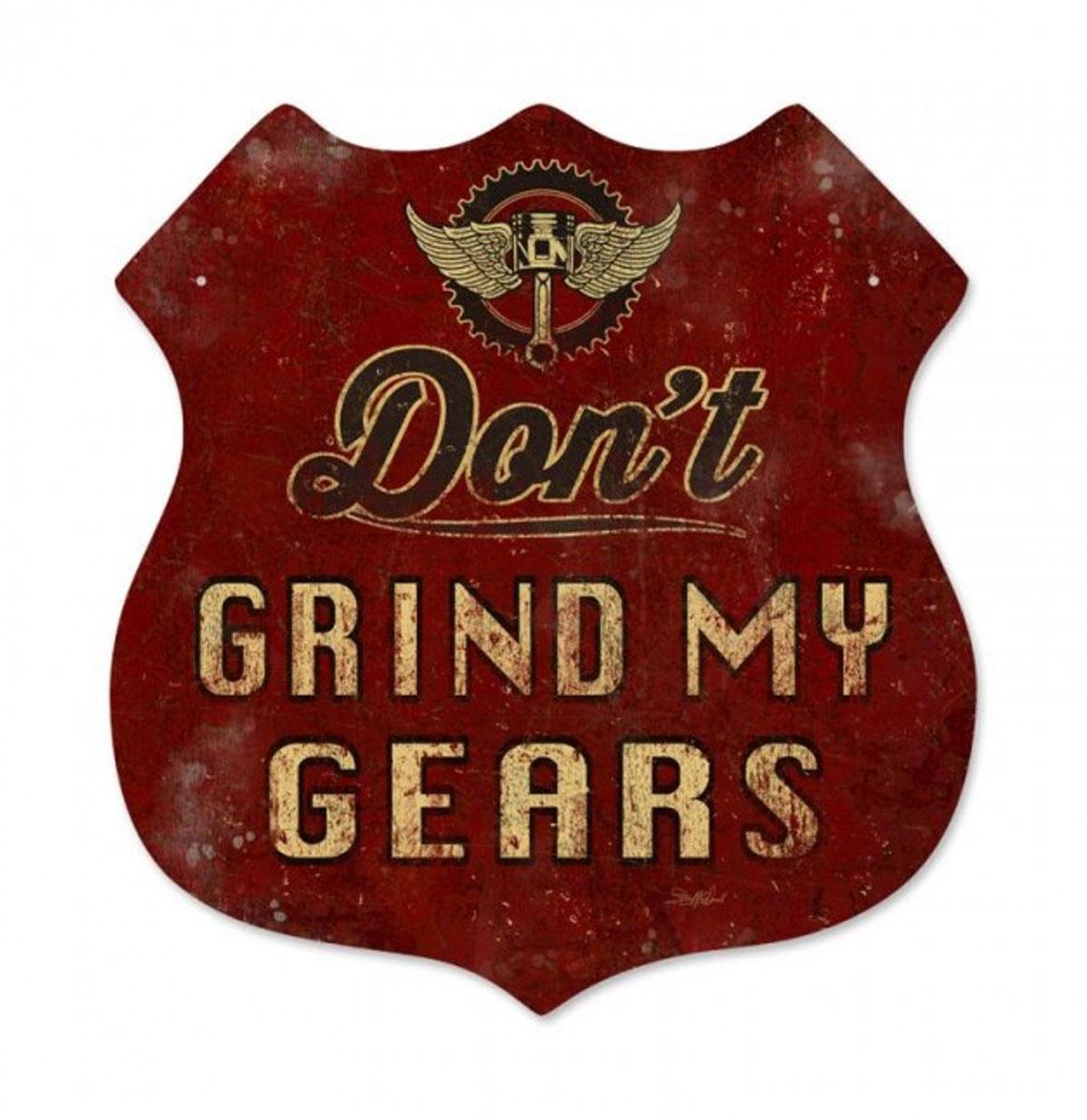 Don't Grind My Gears Zwaar Metalen Bord