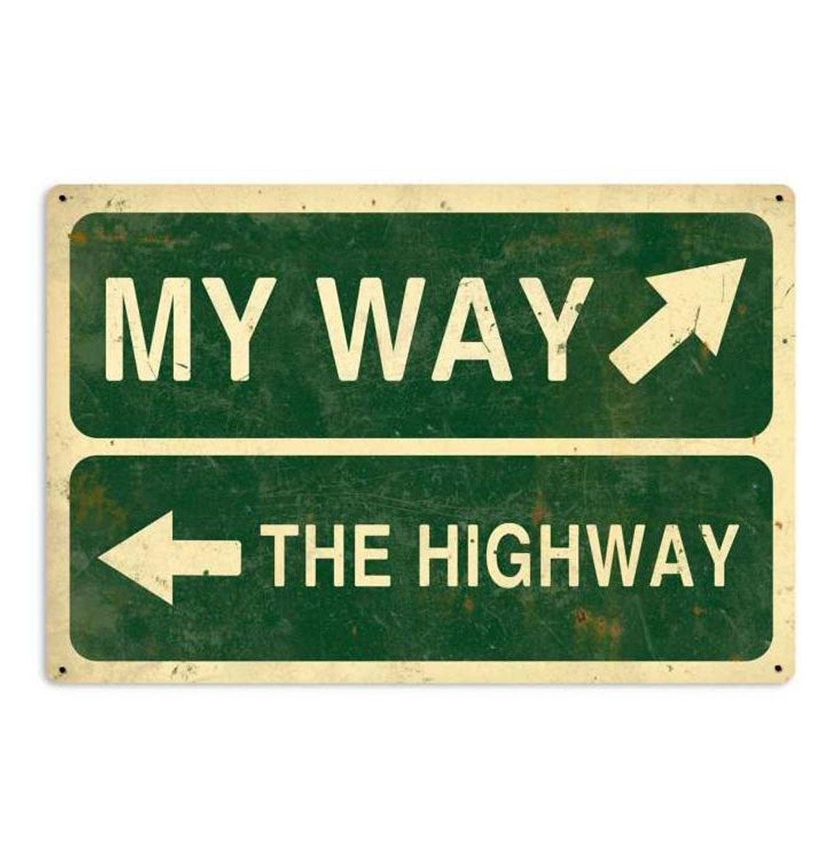 My Way or the Highway Zwaar Metalen Bord