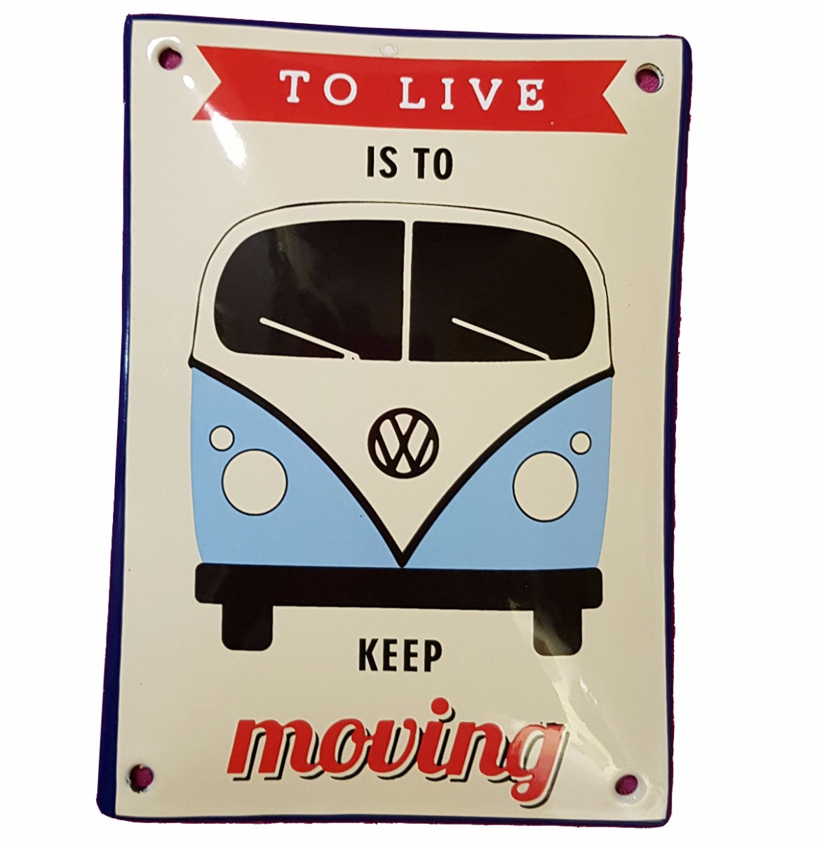 Volkswagen Bulli To Live Is To Keep Moving Emaille Bord 10 x 14 cm